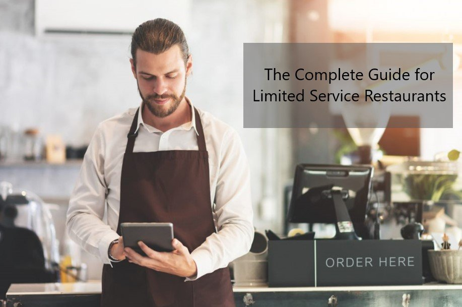The Complete Guide for Limited Service Restaurants